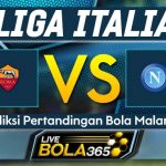Prediksi Bola AS Roma vs Napoli 02 November 2019