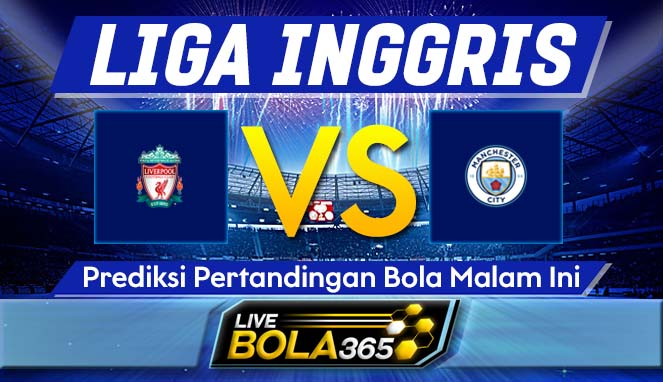 Prediksi Bola Liverpool vs Manchester City 10 November 2019