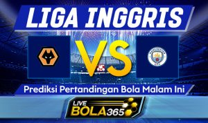 Prediksi Bola Wolverhampton vs Manchester City 22 September 2020