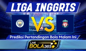 Prediksi Bola Manchester City vs Liverpool 08 November 2020