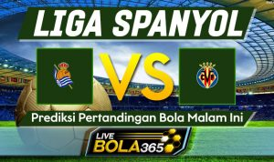 Prediksi Bola Real Sociedad vs Villarreal 30 November 2020