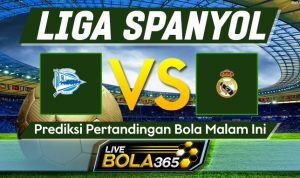 Prediksi Bola Alaves vs Real Madrid 24 Januari 2021