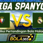 Prediksi Bola Osasuna vs Real Madrid 10 Januari 2021