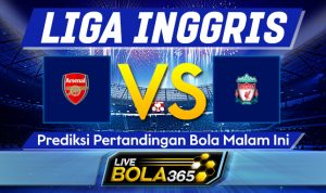 Prediksi Bola Arsenal vs Liverpool 04 April 2021