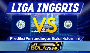 Prediksi Bola Leicester vs Manchester City 03 April 2021