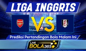 Prediksi Bola Arsenal vs Fulham 18 April 2021