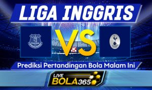 Prediksi Bola Everton vs Tottenham Hotspur 17 April 2021