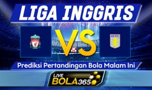 Prediksi Bola Liverpool vs Aston Villa 10 April 2021