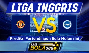 Prediksi Bola Manchester United vs Brighton 05 April 2021